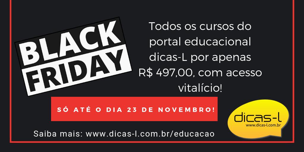 BlackFriday no Portal Dicas-L Educação